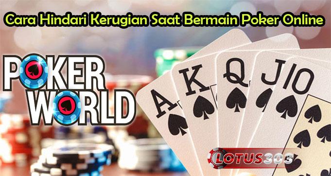 Cara Hindari Kerugian Saat Bermain Poker Online