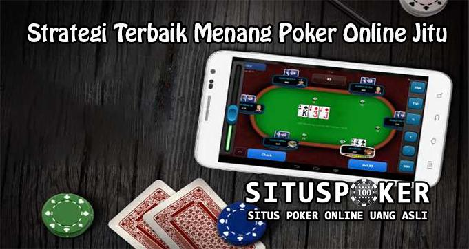 Strategi Terbaik Menang Poker Online Jitu